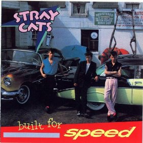 Built For Speed by The Stray Cats