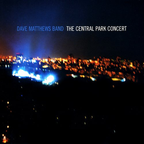 The Central Park Concert by Dave Matthews Band
