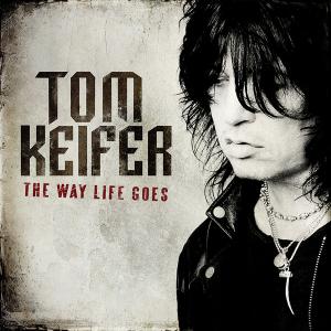 TOM KEIFER - The way life goes on (2013)