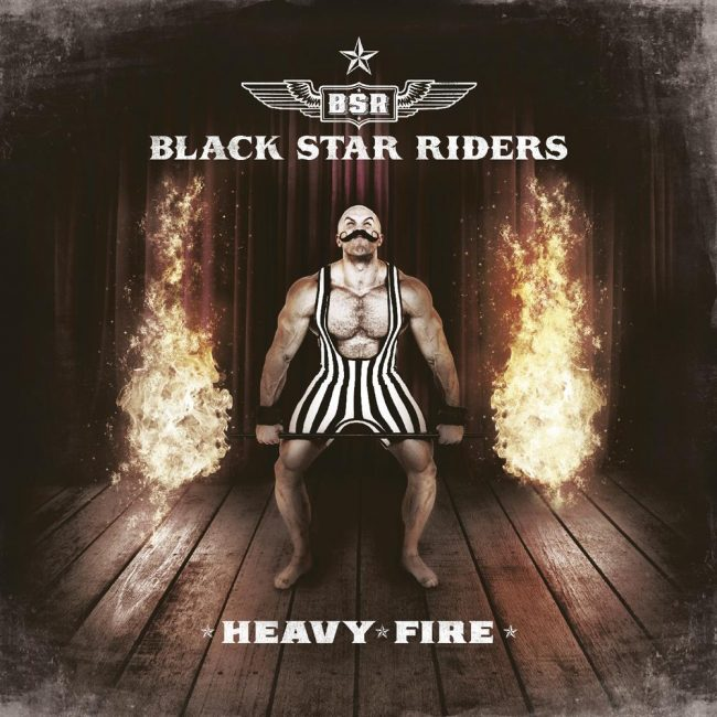 BLACK STAR RIDERS - Heavy Fire (2017)