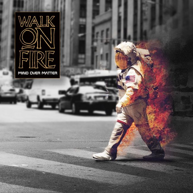 WALK ON FIRE - Mind over matter (2017)