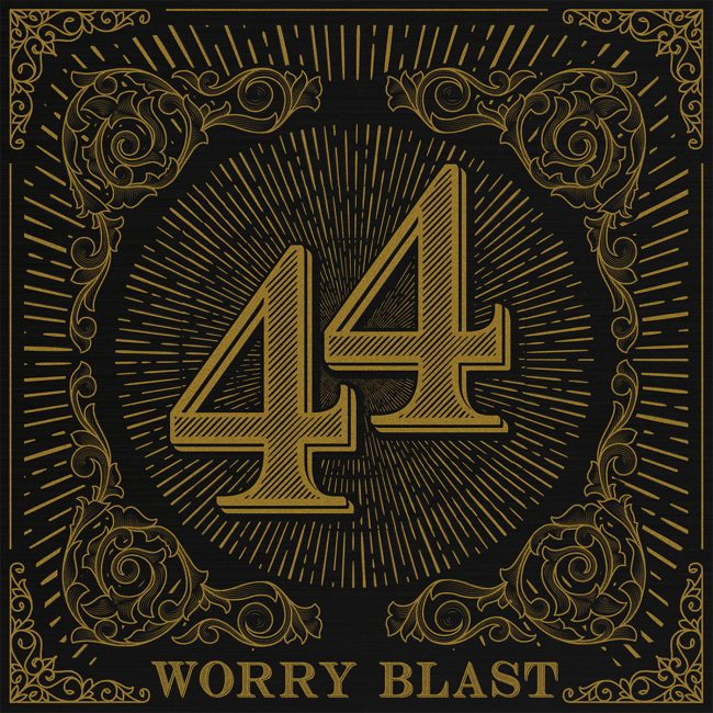 WORRY BLAST – 44 (2018)