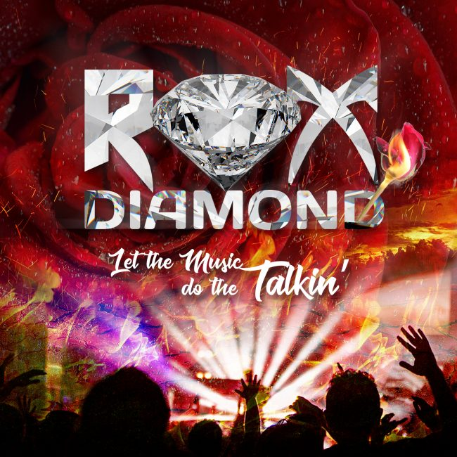 ROX DIAMOND - Let the music Do the Talkin' (2018)