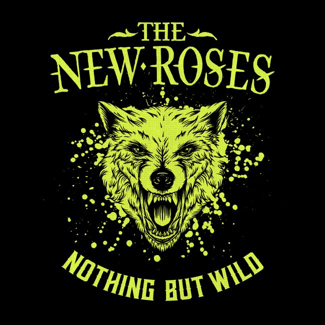 THE NEW ROSES – Nothing but wild (2019) review