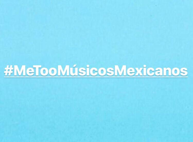 #MeTooMúsicosMexicanos