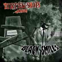 Thirteen Shots-Black Smiles graphic