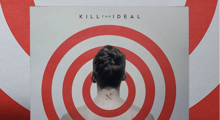 Kill the Ideal