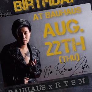 Rain's Birthday at Bauhaus - RYSM Live - 22nd August 2019