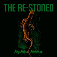 The Re-Stoned - Reptiles Return