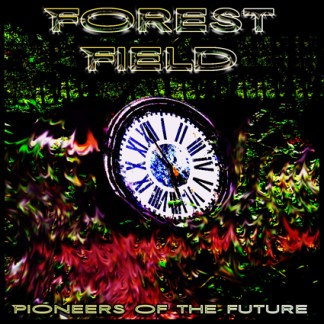 Forest Field - Pioneers Of The Future