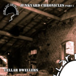 cellar dwellers - junkyard chronicles part 1