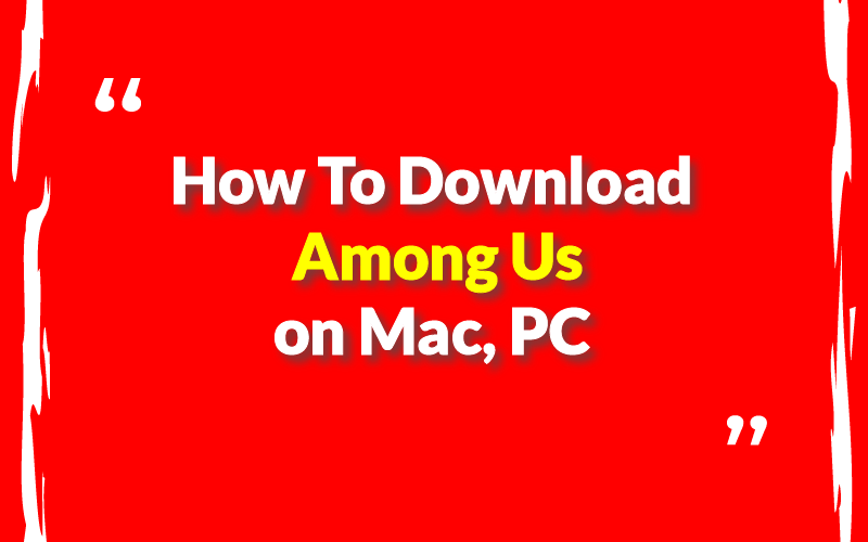 How To Download Among Us on Mac