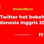 Twitter hot bokeh indonesia inggris 2019