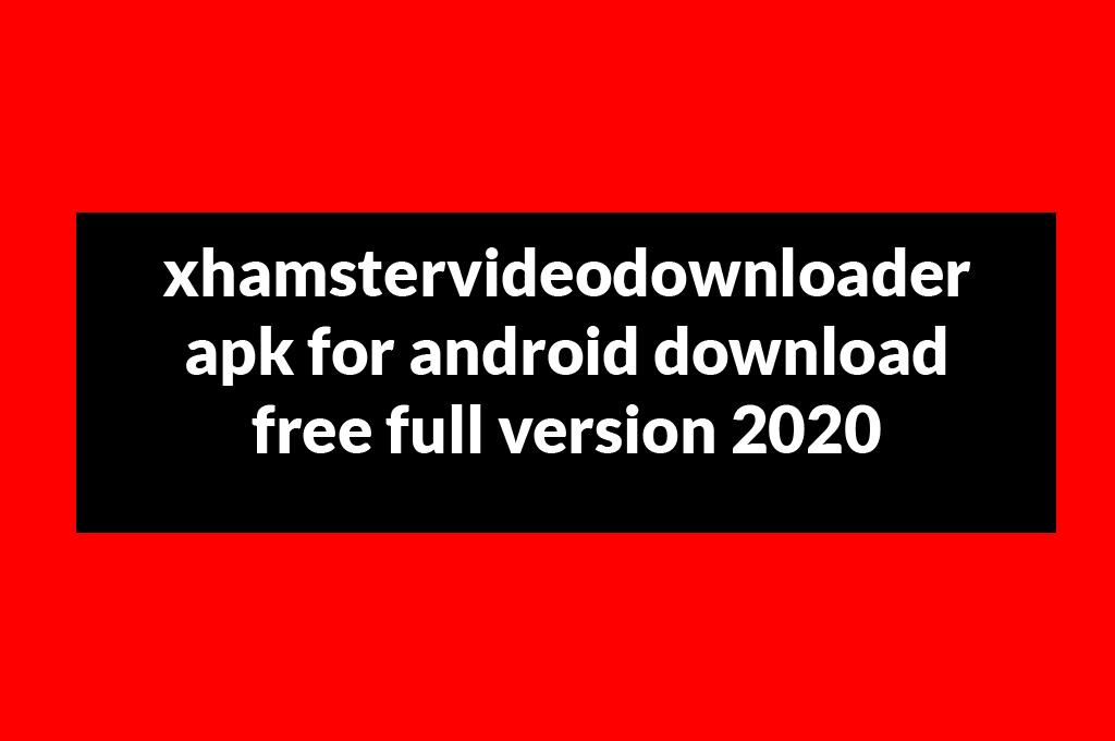 Pc windows Xhamstervideodownloader for apk 10