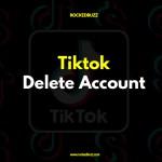 Tiktok Delete Account