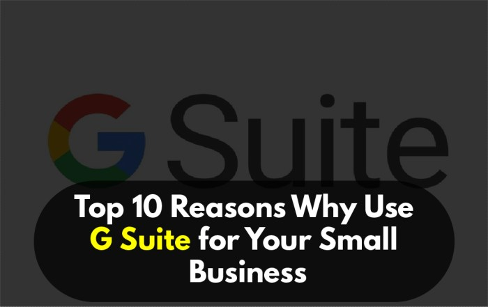 Top 10 Reasons Why Use G Suite for Your Small Business