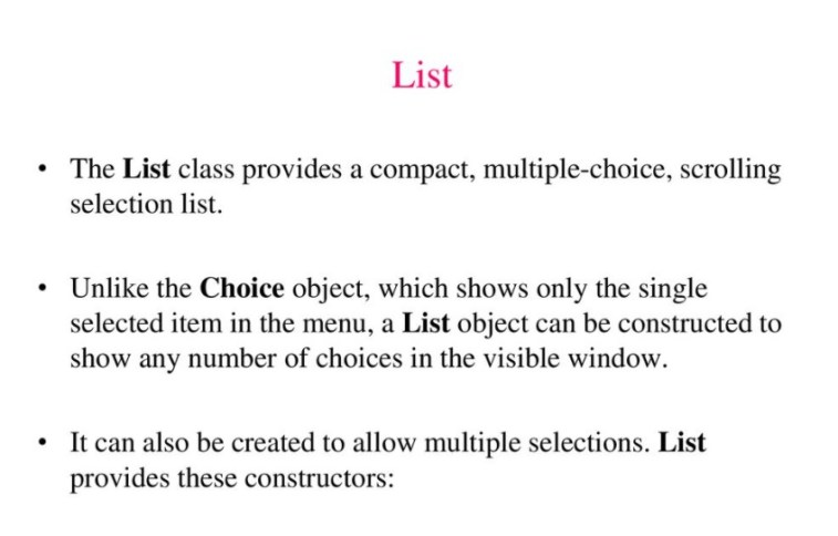 Which object can be constructed to show any number of choices in the visible window