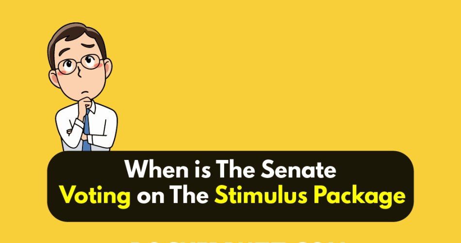 When is The Senate Voting on The Stimulus Package