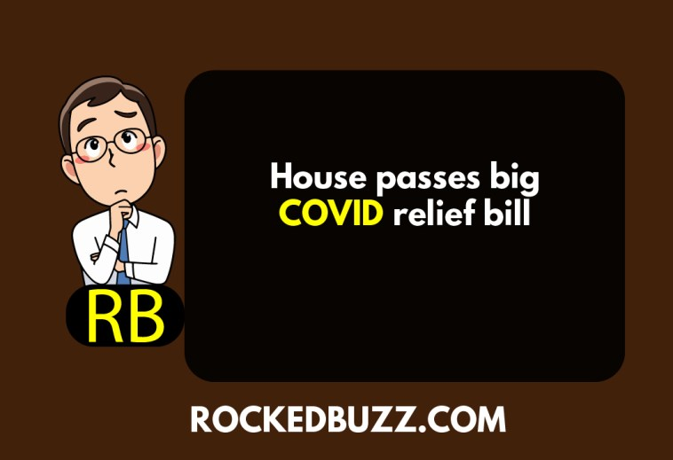 House passes big COVID relief bill