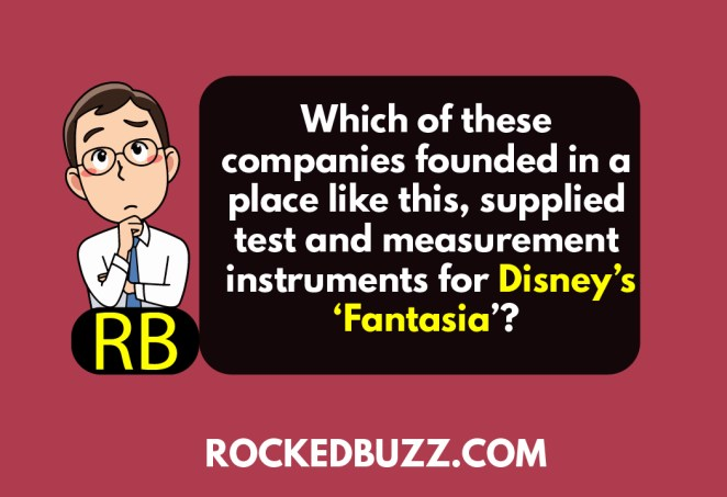 Which of these companies founded in a place like this, supplied test and measurement instruments for Disney's 'Fantasia'?