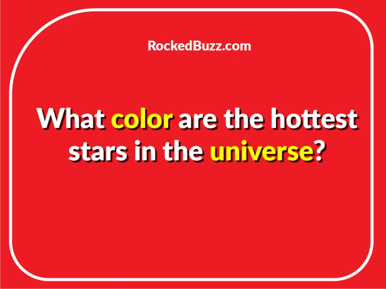 What color are the hottest stars in the universe? Today 2021