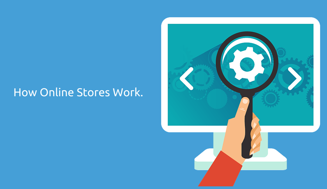 How Does An Online Store Work?