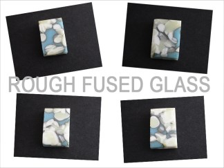 Rough Fused Glass
