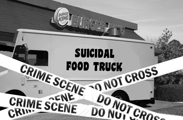 suicidal food truck at BK