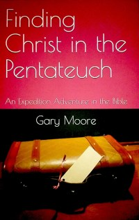 book Finding Christ in the Pentateuch