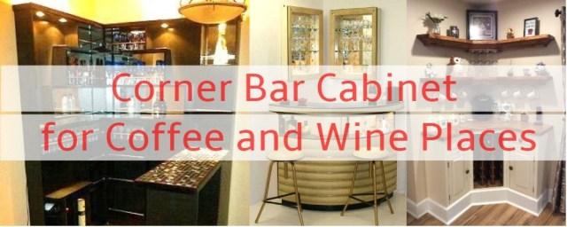 Corner bar cabinet for coffee and wine