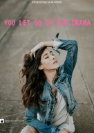 you-let-go-of-the-drama