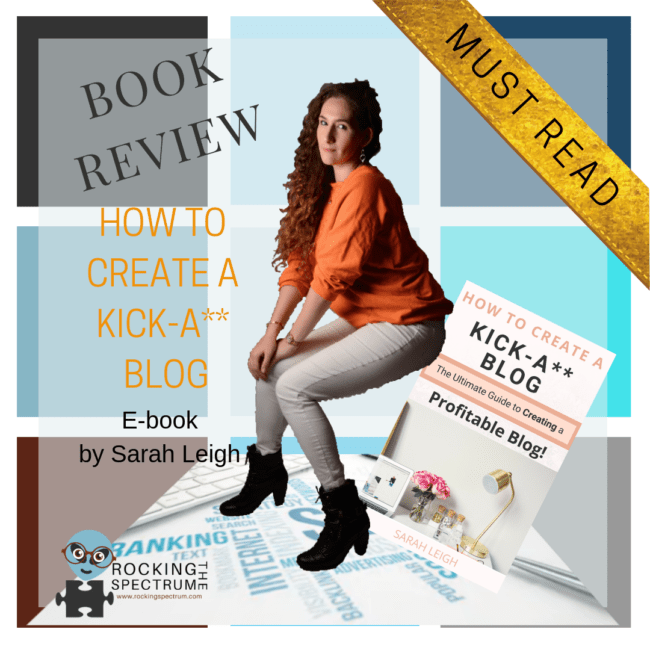 Book review Kick A** Blog Sarah Leigh Rocking the Spectrum