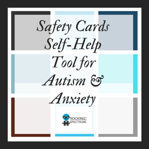 Safety Cards – Aid for Anxiety and Melt Downs