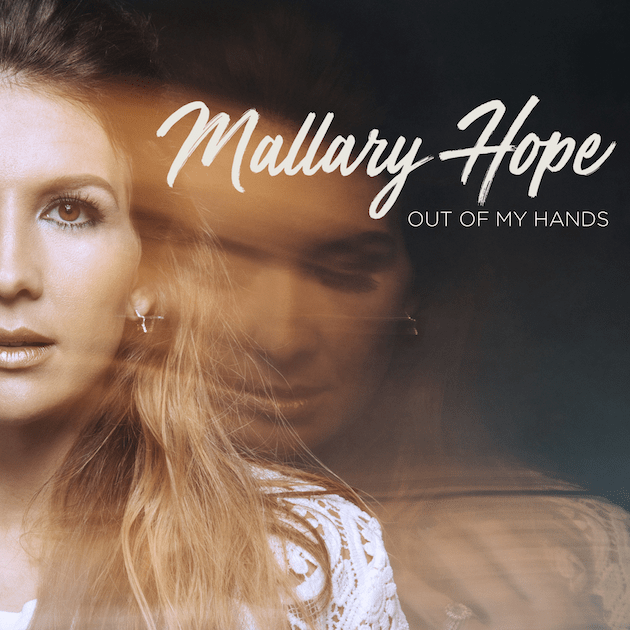 Mallary Hope Out of My Hands