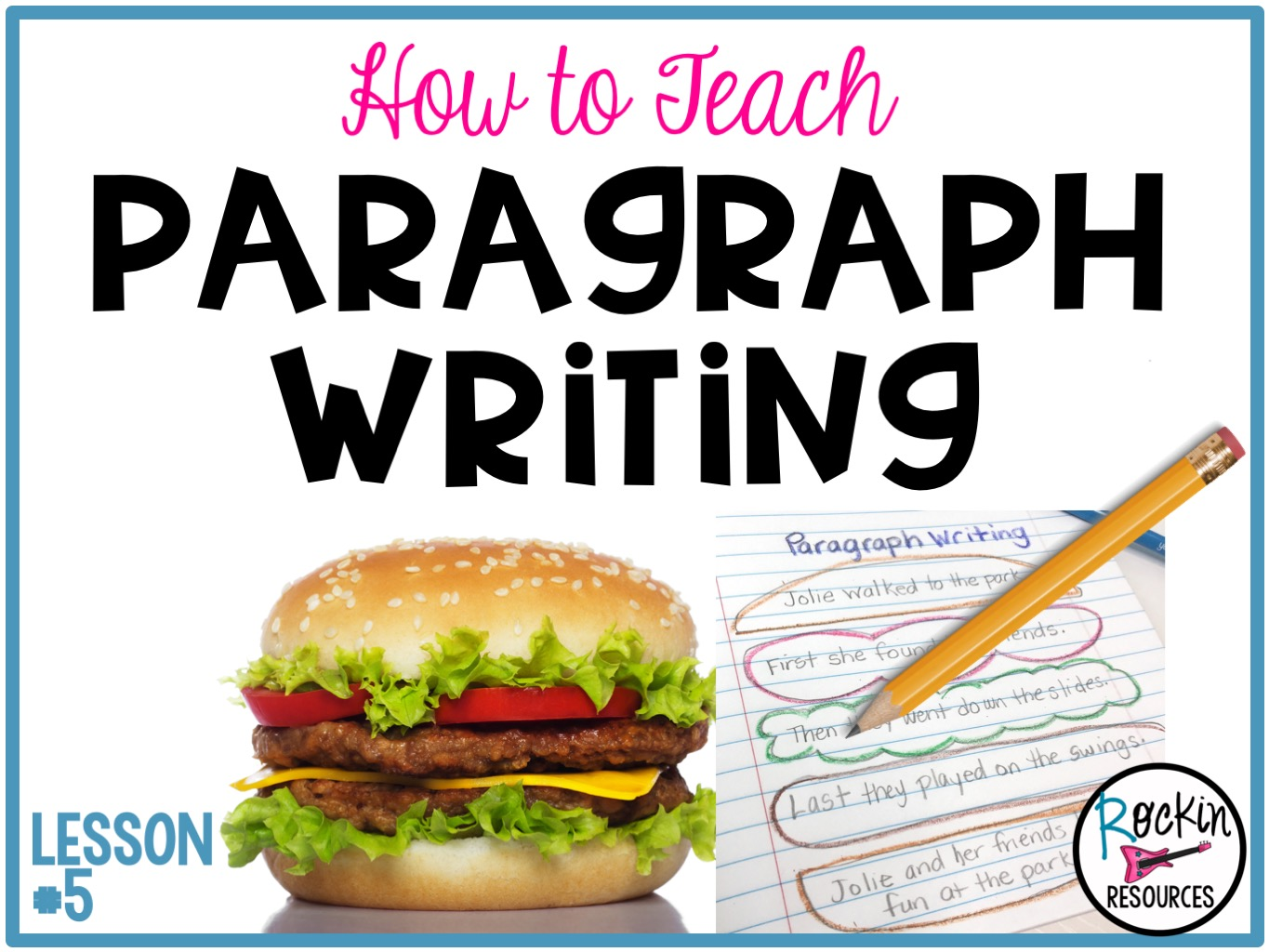 HOW TO TEACH PARAGRAPH WRITING - Rockin Resources