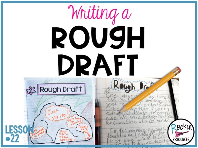 writing mini lesson writing a rough draft for a narrative   for writing rough drafts it is step 2 of the writing process these ideas are part of a scaffolding approach to writing a series of lessons ideal