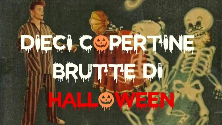 dieci copertine brutte di halloween