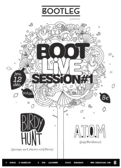 Un tout nouveau rendez-vous que ces Bootlive Sessions qui auront lieu chaque mois, au Bootleg. Pour la première édition, ce seront les parisiens de Birdy Hunt, connus et reconnus de RockNFool, qui viendront nous faire découvrir leur rock electro dansante, les bordelais d'ATOM viendront ouvrir les hostilités. Des places seront à gagner sur le blog ... Allez, COUPÉ DÉCALÉ !
