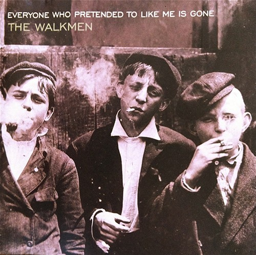 Everyone Who Pretended to Like Me Is Gone - The Walkmen