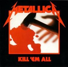 Metallica - Kill 'Em All - 1983