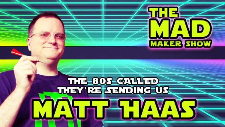 Ep3 The Mad Maker Show (Matthew Haas)