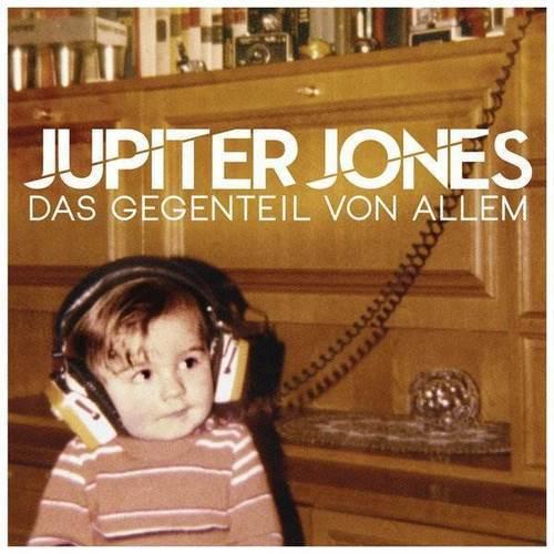 Jupiter Jones - Das Gegenteil Von Allem (Deluxe Edition) (2013)