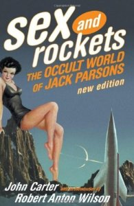 biografia lui Jack Parsons Sex and Rockets