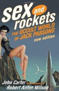 biografia lui Jack Parsons Sex and Rockets