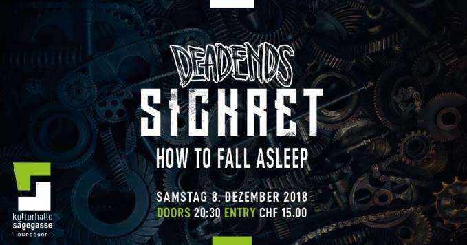 Konzert Kulturhalle Sägegasse mit Sickret, Deadends, How To Fall Asleep