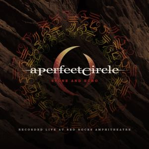 a perfect circle - stone and echo - red rocks