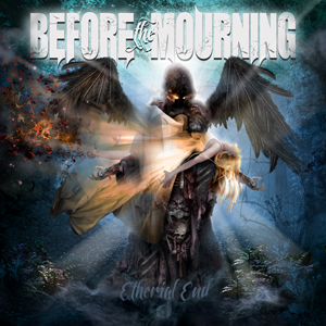 Before the Mourning –Etherial End