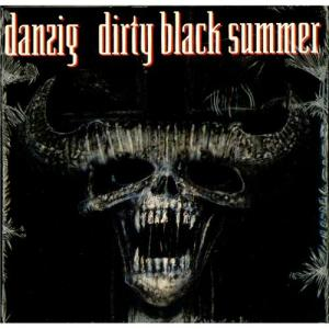 Dirty Black Summer - Danzig