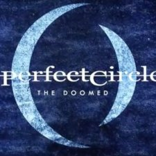 "New Song Alert!! A Perfect Circle, ""The Doomed"""
