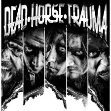 INDIE BAND OF THE WEEK – DEAD HORSE TRAUMA